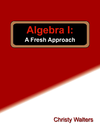 Algebra I: A Fresh Approach, 2016 Edition